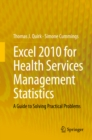 Excel 2010 for Health Services Management Statistics : A Guide to Solving Practical Problems - eBook