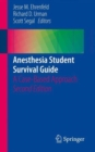 Anesthesia Student Survival Guide : A Case-Based Approach - Book
