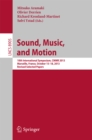 Sound, Music, and Motion : 10th International Symposium, CMMR 2013, Marseille, France, October 15-18, 2013. Revised Selected Papers - eBook