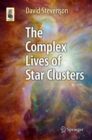 The Complex Lives of Star Clusters - eBook