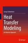 Heat Transfer Modeling : An Inductive Approach - eBook