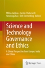 Science and Technology Governance and Ethics : A Global Perspective from Europe, India and China - eBook