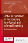 Global Perspectives on Recognising Non-formal and Informal Learning : Why Recognition Matters - eBook