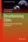 Decarbonising Cities : Mainstreaming Low Carbon Urban Development - eBook