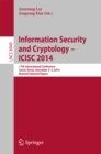 Information Security and Cryptology - ICISC 2014 : 17th International Conference, Seoul, South Korea, December 3-5, 2014, Revised Selected Papers - eBook