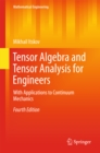 Tensor Algebra and Tensor Analysis for Engineers : With Applications to Continuum Mechanics - eBook