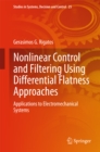 Nonlinear Control and Filtering Using Differential Flatness Approaches : Applications to Electromechanical Systems - eBook