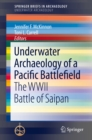 Underwater Archaeology of a Pacific Battlefield : The WWII Battle of Saipan - eBook
