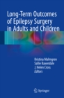 Long-Term Outcomes of Epilepsy Surgery in Adults and Children - eBook