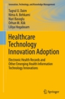 Healthcare Technology Innovation Adoption : Electronic Health Records and Other Emerging Health Information Technology Innovations - eBook