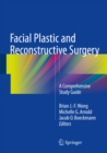 Facial Plastic and Reconstructive Surgery : A Comprehensive Study Guide - eBook