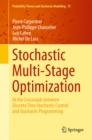 Stochastic Multi-Stage Optimization : At the Crossroads between Discrete Time Stochastic Control and Stochastic Programming - eBook
