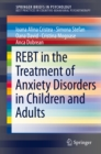REBT in the Treatment of Anxiety Disorders in Children and Adults - eBook