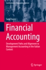 Financial Accounting : Development Paths and Alignment to Management Accounting in the Italian Context - eBook
