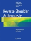 Reverse Shoulder Arthroplasty : Biomechanics, Clinical Techniques, and Current Technologies - Book