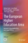 The European Higher Education Area : Between Critical Reflections and Future Policies - eBook