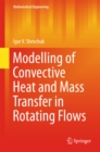 Modelling of Convective Heat and Mass Transfer in Rotating Flows - eBook