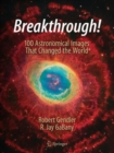 Breakthrough! : 100 Astronomical Images That Changed the World - Book