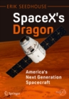 SpaceX's Dragon: America's Next Generation Spacecraft - eBook