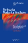 Noninvasive Mechanical Ventilation : Theory, Equipment, and Clinical Applications - eBook
