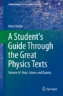 A Student's Guide Through the Great Physics Texts : Volume IV: Heat, Atoms and Quanta - eBook