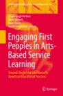 Engaging First Peoples in Arts-Based Service Learning : Towards Respectful and Mutually Beneficial Educational Practices - eBook