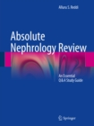 Absolute Nephrology Review : An Essential Q & A Study Guide - eBook