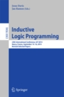 Inductive Logic Programming : 24th International Conference, ILP 2014, Nancy, France, September 14-16, 2014, Revised Selected Papers - eBook