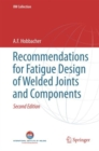 Recommendations for Fatigue Design of Welded Joints and Components - eBook
