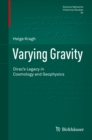 Varying Gravity : Dirac's Legacy in Cosmology and Geophysics - eBook
