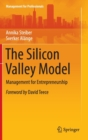 The Silicon Valley Model : Management for Entrepreneurship - Book