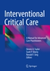 Interventional Critical Care : A Manual for Advanced Care Practitioners - eBook