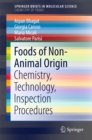 Foods of Non-Animal Origin : Chemistry, Technology, Inspection Procedures - eBook