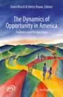 The Dynamics of Opportunity in America : Evidence and Perspectives - eBook