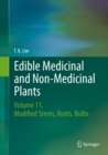 Edible Medicinal and Non-Medicinal Plants : Volume 11 Modified Stems, Roots, Bulbs - eBook