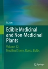 Edible Medicinal and Non-Medicinal Plants : Volume 12 Modified Stems, Roots, Bulbs - eBook