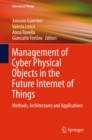 Management of Cyber Physical Objects in the Future Internet of Things : Methods, Architectures and Applications - eBook