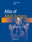 Atlas of Adult Autopsy : A Guide to Modern Practice - eBook