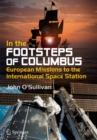 In the Footsteps of Columbus : European Missions to the International Space Station - eBook