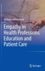 Empathy in Health Professions Education and Patient Care - Book