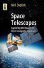 Space Telescopes : Capturing the Rays of the Electromagnetic Spectrum - eBook