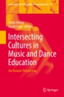 Intersecting Cultures in Music and Dance Education : An Oceanic Perspective - eBook
