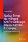 Nuclear Energy for Hydrogen Generation through Intermediate Heat Exchangers : A Renewable Source of Energy - eBook
