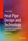 Heat Pipe Design and Technology : Modern Applications for Practical Thermal Management - eBook