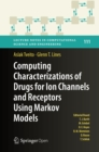 Computing Characterizations of Drugs for Ion Channels and Receptors Using Markov Models - eBook