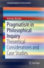 Pragmatism in Philosophical Inquiry : Theoretical Considerations and Case Studies - eBook