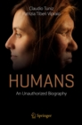 Humans : An Unauthorized Biography - eBook