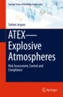 ATEX-Explosive Atmospheres : Risk Assessment, Control and Compliance - eBook