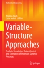 Variable-Structure Approaches : Analysis, Simulation, Robust Control and Estimation of Uncertain Dynamic Processes - eBook