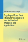 Topological Fixed Point Theory for Singlevalued and Multivalued Mappings and Applications - eBook